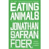 Eating Animals by Foer, Jonathan Safran, 9780316069885