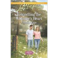 Rekindling the Widower's Heart by Kaye, Glynna, 9780373879885