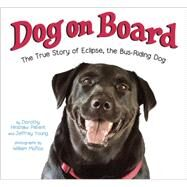 Dog on Board by Patent, Dorothy Hinshaw; Young, Jeffrey; Munoz, William, 9780399549885