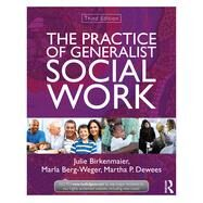 The Practice of Generalist Social Work by Birkenmaier; Julie, 9780415519885