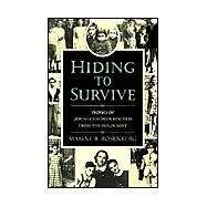 Hiding to Survive : Stories of Jewish Children Rescued from the Holocaust by Rosenberg, Maxine B., 9780613069885