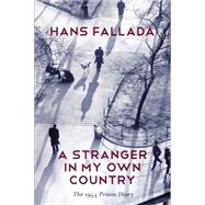 Stranger in My Own Country by Fallada, Hans; Williams, Jenny; Lange, Sabine; Blunden, Allan, 9780745669885
