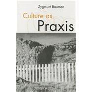 Culture As Praxis by Zygmunt Bauman, 9780761959885