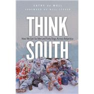 Think South by De Moll, Cathy; Steger, Will, 9780873519885