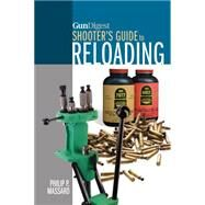 Gun Digest Shooter's Guide to Reloading by Massaro, Philip P., 9781440239885