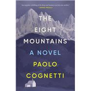 The Eight Mountains A Novel by Cognetti, Paolo; Carnell, Simon; Segre, Erica, 9781501169885