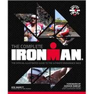 The Complete Ironman® Guide to Competing in the Ultimate Endurance Race by Babbitt, Bob; Ramsay, Gordon, 9781780979885