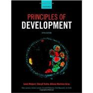 Principles of Development by Wolpert, Lewis; Tickle, Cheryll; Martinez Arias, Alfonso, 9780198709886