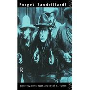 Forget Baudrillard? by Rojek; Chris, 9780415059886