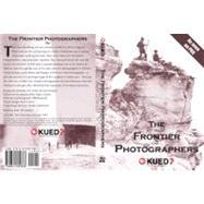 The Frontier Photographers by Verdoia, Ken; Green, Nancy, 9780874809886