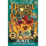 Beast Quest: 89: Solix the Deadly Swarm by Blade, Adam, 9781408339886