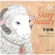 The Sheep Beauty: A Story in English and Chinese by Jian, Li; Wert, Yijin, 9781602209886