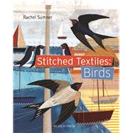 Stitched Textiles: Birds by Sumner, Rachel, 9781844489886