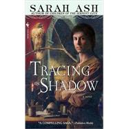 Tracing the Shadow by ASH, SARAH, 9780553589887
