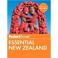 Fodor's Essential New Zealand by FODOR'S TRAVEL GUIDES, 9781101879887