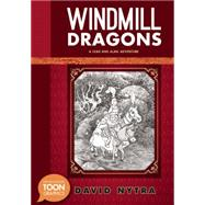 Windmill Dragons: A Toon Graphic by Nytra, David, 9781935179887