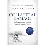 Collateral Damage by Chirban, John T., Dr., 9780718079888