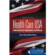 Health Care USA: Understanding Its Organization and Delivery (Book with Access Code) by Sultz, Harry A.; Young, Kristina M., 9781284029888