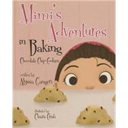 Mimi's Adventures in Baking Chocolate Chip Cookies by Gangeri, Alyssa; Civati, Chiara, 9781620869888