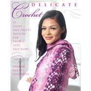 Delicate Crochet by Silverman, Sharon Hernes, 9780811719889