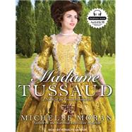 Madame Tussaud: A Novel of the French Revolution Library Edition at Biggerbooks.com