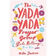 The Yada Yada Prayer Group Gets Rolling by Jackson, Neta, 9781401689889