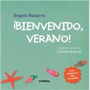 Bienvenido, verano!/ Welcome summer! by Navarro, Àngels; Queralt, Carmen, 9788498259889