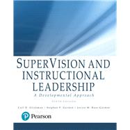 SuperVision and Instructional Leadership A Developmental Approach by Glickman, Carl D.; Gordon, Stephen P.; Ross-Gordon, Jovita M., 9780134449890