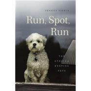 Run, Spot, Run by Pierce, Jessica, 9780226209890