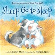 Sheep Go to Sleep by Shaw, Nancy; Apple, Margot, 9780544309890