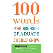 100 Words Every High School Graduate Should Know by American Heritage Publishing Company, 9780544789890