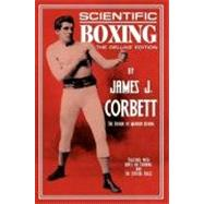 Scientific Boxing : The Deluxe Edition by CORBETT JAMES J, 9780973769890