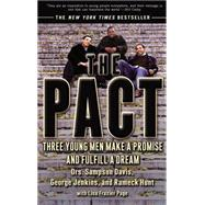 Pact : Three Young Men Make a Promise and Fulfill a Dream by Davis, Sampson; Jenkins, George; Hunt, Rameck; Page, Lisa Frazier, 9781573229890