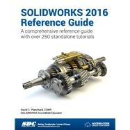 Solidworks 2016 Reference Guide by Planchard, David C., 9781585039890