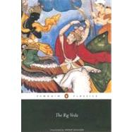 The Rig Veda by Anonymous (Author); Doniger, Wendy (Translator); Doniger, Wendy (Editor), 9780140449891