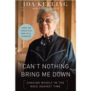 Can't Nothing Bring Me Down by Keeling, Ida; Diggs, Anita (CON), 9780310349891