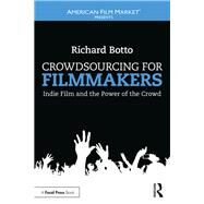 Crowdsourcing Your Film by Botto; Richard, 9781138849891