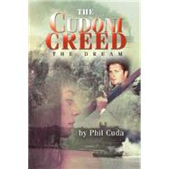 The Cudoni Creed: The Dream by Cuda, Phil, 9781452509891