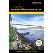 Hiking New York's Lower Hudson Valley by Minetor, Randi; Minetor, Nic, 9781493029891