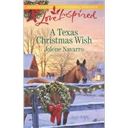 A Texas Christmas Wish by Navarro, Jolene, 9780373879892