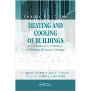 Heating and Cooling of Buildings: Principles and Practice of Energy Efficient Design, Third Edition by Reddy, T. Agami, 9781439899892