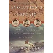 Evolution's Captain: Nf Abt Capt. Fitzroy & Chas Darwin by Nichols, Peter, 9780061849893