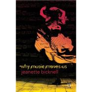 Why Music Moves Us by Bicknell, Jeanette, 9780230209893