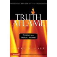 Truth Aflame : Theology for the Church in Renewal 9780310259893N