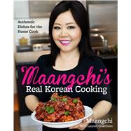 Maangchi's Real Korean Cooking by Maangchi; Chattman, Lauren, 9780544129894