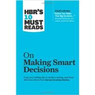 HBR's 10 Must Reads on Making Smart Decisions by Harvard Business Review, 9781422189894
