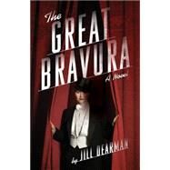 The Great Bravura by Dearman, Jill, 9781631529894