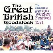 The Great British Woodstock by Clark, Ray, 9780750969895