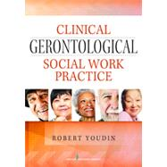 Clinical Gerontological Social Work Practice by Youdin, Robert, Ph.D., 9780826129895