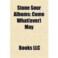 Stone Sour Albums : Come What(ever) May by , 9781156319895